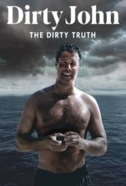 Dirty John, The Dirty Truth