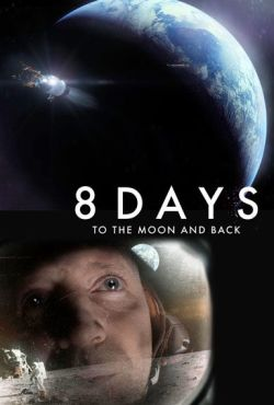 8 Days To the Moon And Back